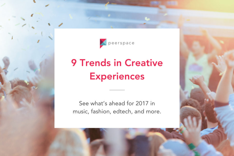 2017 trends in creative experiences
